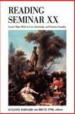 Reading Seminar XX : Lacan's Major Work on Love, Knowledge, and Feminine Sexuality, , 0791454320