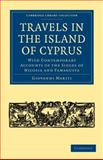 Travels in the Island of Cyprus : With Contemporary Accounts of the Sieges of Nicosia and Famagusta, Mariti, Giovanni, 1108004326