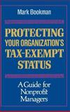 Protecting Your Organization's Tax-Exempt Status, Mark Bookman, 1555424325