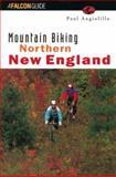 Mountain Biking Northern New England, Paul Angiolillo, 1560444320