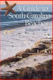 A Guide to South Carolina Beaches, William W. Starr, 157003432X