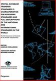 Spatial Database Transfer Standards 2 : Characteristitcs for Assessing Standards and Full Descriptions of the National and International Standards in the World, Moellering, H. and Hogan, R., 0080424333