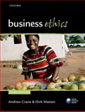 Business Ethics : Managing Corporate Citizenship and Sustainability in the Age of Globalization, Crane, Andrew and Matten, Dirk, 0199564337