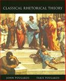 Classical Rhetorical Theory, Poulakos, John and Poulakos, P. Takis, 020556433X