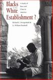 Blacks in the White Establishment? : A Study of Race and Class in America, Zweigenhaft, Richard L. and Domhoff, G. William, 0300054335