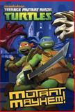 Mutant Mayhem! (Teenage Mutant Ninja Turtles), Matthew Gilbert, 038537433X