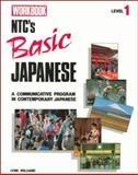 Basic Japanese Level 1 Workbook : A Communicative Program in Contemporary Japanese, Williams, Lynn, 0844284335