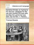 Carmina Christo; or, Hymns to the Saviour, Thomas Haweis, 1140954334