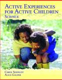 Active Experiences for Active Children - Science, Carol Seefeldt and Alice Galper, 0130834335