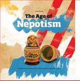 The Age of Nepotism : Travel Journals and Observations from the Balkans during the Depression, Razavi, Vahid, 0615274331