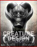 ZBrush Creature Design : Creating Dynamic Concept Imagery for Film and Games, Spencer, Scott, 1118024338