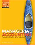 Managerial Accounting : Tools for Business Decision Making, Weygandt, Jerry J. and Kimmel, Paul D., 1118334337