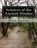 Sciences of the Ancient Hindus, Alok Kumar, 1497374332