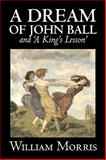 'A Dream of John Ball' and 'A King's Lesson', Morris, William, 1603124330