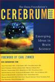 Cerebrum 2008 : Emerging Ideas in Brain Science, Dana Press, 1932594337