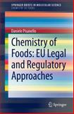 Chemistry of Foods: EU Legal and Regulatory Approaches, Pisanello, Daniele, 3319034332