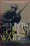 Myth of the Great War, John Mosier and Literary Group International Staff, 0060084332