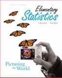 Elementary Statistics : Picturing the World, Larson, Ron and Farber, Elizabeth, 0132424339