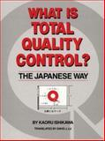What Is Total Quality Control? : The Japanese Way, Ishikawa, Kaoru, 0139524339