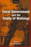Local Government and the Treaty of Waitangi, Hayward, Janine, 0195584333
