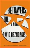 The Betrayers, David Bezmozgis, 0316284335