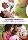 Psychology for Midwives : Pregnancy, Childbirth and Puerperium, Raynor, Maureen D. and England, Carole, 033523433X