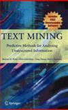 Text Mining : Predictive Methods for Analyzing Unstructured Information, Weiss, Sholom M. and Indurkhya, Nitin, 0387954333