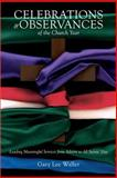 Celebrations and Observances of the Church Year, Gary Lee Waller, 0834124335