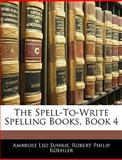 The Spell-to-Write Spelling Books, Book, Ambrose Leo Suhrie and Robert Philip Koehler, 114512433X