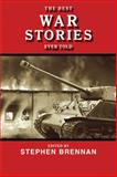 The Best War Stories Ever Told, Stephen Brennan, 1616084332