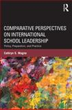 Comparative Perspectives on International School Leadership, Cathryn S. Magno, 0415894336