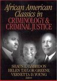 African American Classics in Criminology and Criminal Justice, Gabbidon, Shaun L. and Greene, Helen Taylor, 0761924337