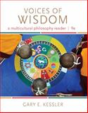 Voices of Wisdom : A Multicultural Philosophy Reader, Kessler, Gary E., 1285874331