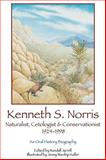 Kenneth S Norris, Naturalist, Cetologist, Conservationist, 1924-1998 : An Oral History Biography, Norris, Kenneth S., 0972334335