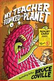 My Teacher Flunked the Planet, Bruce Coville, 1481404334
