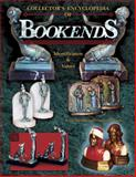 Collector's Encyclopedia of Bookends, Louis Kuritzky and Charles De Costa, 1574324330