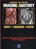 Diagnostic and Surgical Imaging Anatomy : Chest, Abdomen, Pelvis, Federle, Michael P. and Rosado-de-Christenson, Melissa L., 1931884331
