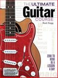The Ultimate Guitar Course, Rod Fogg, 1937994333