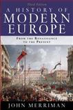 A History of Modern Europe Vols. 1&2 : From the Renaissance to the Present, Merriman, John, 0393934330