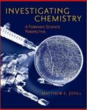 Investigating Chemistry : A Forensic Science Perspective, Johll, Matthew, 0716764334
