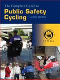 The Complete Guide to Public Safety Cycling, International Police Mountain Bike Association Staff, 0763744336