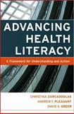 Advancing Health Literacy : A Framework for Understanding and Action, Greer, David S. and Pleasant, Andrew F., 0787984337