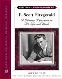Critical Companion to F. Scott Fitzgerald : A Literary Reference to His Life and Times, Tate, Mary Jo, 0816064334