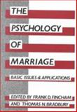 The Psychology of Marriage : Basic Issues and Applications, , 0898624339