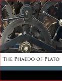 The Phaedo of Plato, Plató and R. D. 1849-1910 Archer-Hind, 114946433X