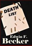 Death List, Edwin F. Becker, 1477224335