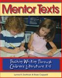 Mentor Texts : Teaching Writing Through Children's Literature, K-6, Dorfman, Lynne R. and Cappelli, Rose, 157110433X