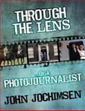 Through the Lens of a Photojournalist, John Jochimsen, 178092433X