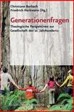 Generationenfragen : Theologische Perspektiven Zur Gesellschaft des 21. Jahrhunderts, Heckmann, Friedrich, 3525604335