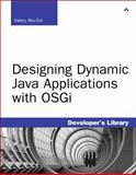 Designing Dynamic Java Applications with OSGi, Abu-Eid, Valery, 0321714334